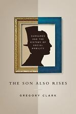 The Son Also Rises : Surnames and the History of Social Mobility by Gregory...