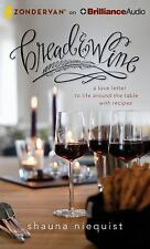 Bread and Wine : A Love Letter to Life Around the Table with Recipes by...