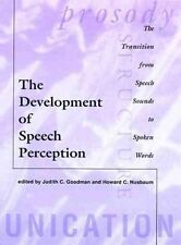 NEW The Development of Speech Perception: The Transition from Speech Sounds to S