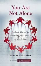 You Are Not Alone: Personal Stories on Surviving the Impact of Addiction,Rise Fo