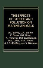 The Effects of Stress and Pollution on Marine Animals (1984, Hardcover)