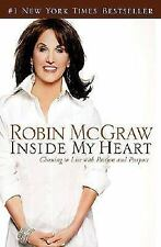 Inside My Heart : Choosing to Live with Passion and Purpose by Robin McGraw...