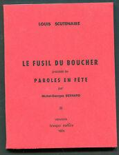 LOUIS SCUTENAIRE LE FUSIL DU BOUCHER ... TEMPS MELES n° 129-131 1974