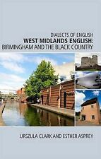 West Midlands English: Birmingham and the Black Country by Esther Asprey,...