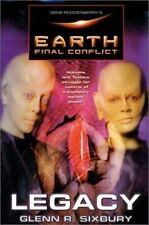 Earth Final Conflict: Legacy 6 by Glenn R. Sixbury (2002, Hardcover, Revised)