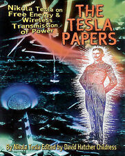 The Tesla Papers: Nikola Tesla on Free Energy and Wireless Transmission of...