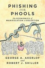 Phishing for Phools : The Economics of Manipulation and Deception by George...