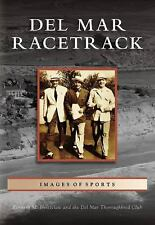 Images of Sports: Del Mar Racetrack by Kenneth M. Holtzclaw and Del Mar...