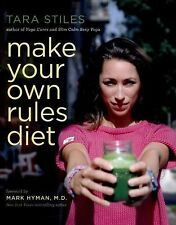 Make Your Own Rules Diet by Tara Stiles (2014, Hardcover)