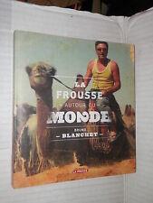 LA FROUSSE AUTOUR DU MONDE Tomo 2 Bruno Blanchet La Presse 2009 francese libro