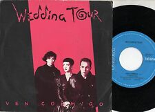 WEDDING TOUR disco 45 giri STAMPA ITALIANA Ven conmigo + Revolution now 1987