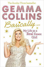 Basically...: My Life as a Real Essex Girl, Gemma Collins Limited - Paperback Bo