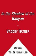 In the Shadow of the Banyan by Vaddey Ratner (2012, Hardcover)