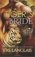 A TIGER'S BRIDE (Lions Pride#4) by Eve Langlais 2015 Erotic Shapeshifter Romance