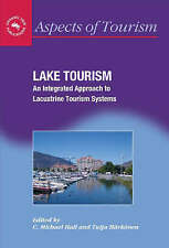Lake Tourism: An Integrated Approach to Lacustrine Tourism Systems (Aspects of T