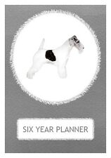 Wire Fox Terrier Dog Show Six Year Planner/Diary 2017-2022
