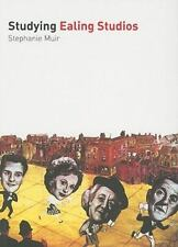 Studying Ealing Studios (Studying Films), Stephanie Muir, New Book