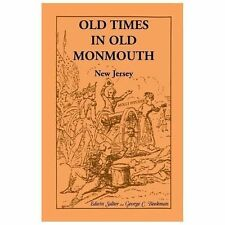 Old Times in Old Monmouth: Historical Reminiscences of Old Monmouth County, New