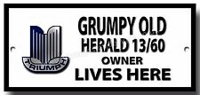 GRUMPY OLD TRIUMPH HERALD 13/60 OWNER LIVES HERE METAL SIGN.