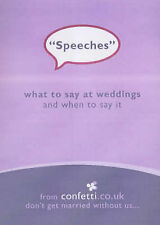Speeches: What to Say at Weddings and When to Say it (Confetti) Confetti Very Go