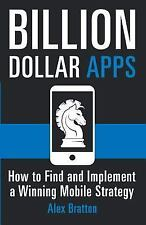 Billion Dollar Apps: How To Find & Implement A Winning Mobile Strategy