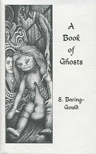 A Book of Ghosts-Sabine Baring-Gould, Ash-Tree Press 1st Printing-1996