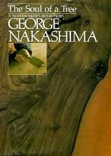 The Soul of a Tree : A Master Woodworkers Reflections by George Nakashima...