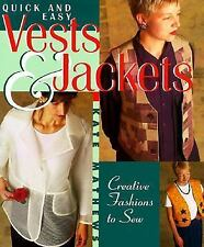 Quick and Easy Vests and Jackets : Creative Fashions to Sew by Kate Mathews...