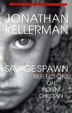Savage Spawn: Reflections on Violent Children (Library of Contemporary Thought),