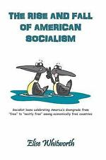 The Rise and Fall of American Socialism by Elise Whitworth (2016, Paperback)