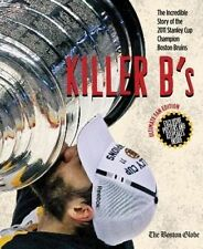 Killer B's : The Incredible Story of the 2011 Stanley Cup Champion Boston Bruins