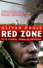 Red Zone: Five Bloody Years in Baghdad by Oliver Poole (Hardback, 2008)