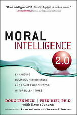 Moral Intelligence 2.0: Enhancing Business Performance and Leadership Success in