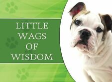 Little Wags Of Wisdom (LIFE'S LITTLE BOOK OF WISDOM), Publishing, Barbour, Good