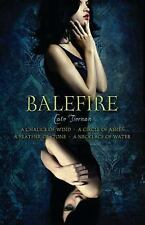 Balefire: A Chalice of Wind - A Circle of Ashes - A Feather of Stone - A Neck...
