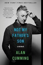 Not My Father's Son: A Memoir by Alan Cumming {Paperback}(Actors & Entertainers)