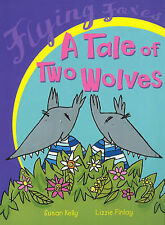 A Tale Of Two Wolves (Flying Foxes), Susan Dalton, New Book
