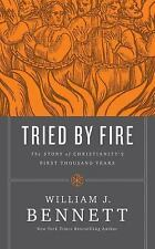 Tried by Fire : The Story of Christianity's First Thousand Years by William...