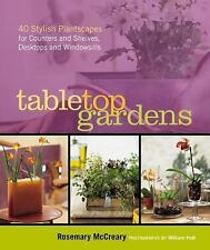 G, Tabletop Gardens: 40 Stylish Plantscapes for Counters and Shelves, Desktops a