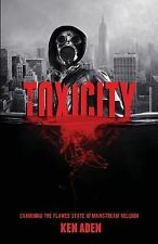 Toxicity by Ken Aden (2014, Paperback)