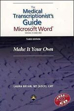 The Medical Transcriptionist's Guide to Microsoft Word®: Make It Your Own, Bryan
