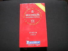 GUIDE ROUGE MICHELIN ITALIA 2003 TBE AVEC MARQUE PAGES