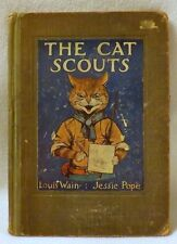 The Cat Scouts, Jessie Pope, Illustrated by Louis Wain, Very Rare 1st Edition.