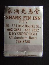 SHARK FIN INN CITY 50-52 LITTLE BOURKE 6622681 KEYSBOROUGH 7988788 MATCHBOOK