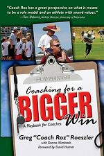 Coaching for a Bigger Win: A Playbook for Coaches by Greg Roeszler