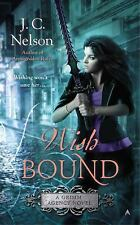 A Grimm Agency Novel: Wish Bound 3 by J. C. Nelson (2015, Paperback)