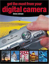 GET THE MOST FROM YOUR DIGITAL CAMERA, SIMON JOINSON, Used; Good Book