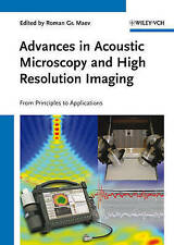 Advances in Acoustic Microscopy and High Resolution Imaging, Roman Gr. Maev