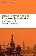 El maestro Juan MartÃnez que estaba allà (Spanish Edition)-ExLibrary