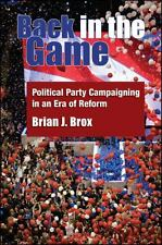 Back in the Game: Political Party Campaigning in an Era of Reform, , Brox, Brian